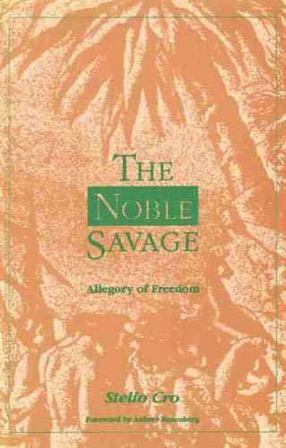 9781554584581: The Noble Savage: Allegory of Freedom