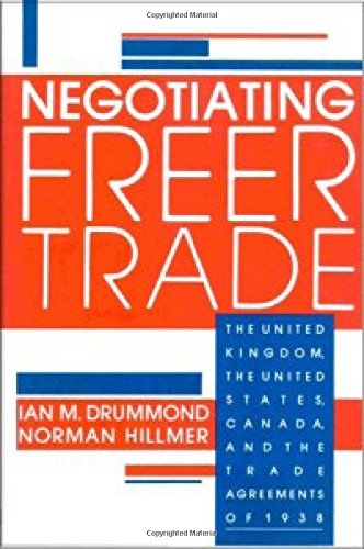 Negotiating Freer Trade: The United Kingdom, the United States, Canada, and the Trade Agreements of 1938 (1554584663) by Drummond, Ian M.; Hillmer, Norman
