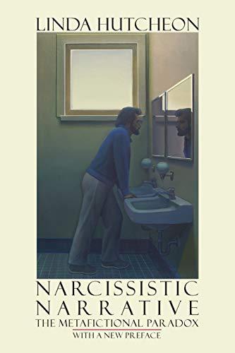 9781554585021: Narcissistic Narrative: The Metafictional Paradox