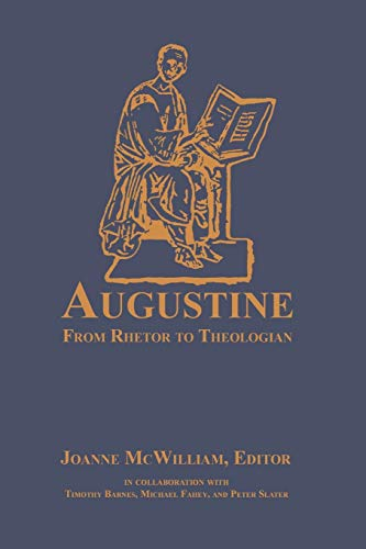 9781554585472: Augustine: From Rhetor to Theologian