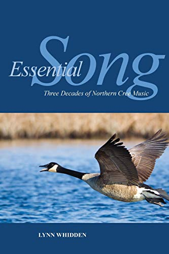 9781554586134: Essential Song: Three Decades of Northern Cree Music (Indigenous Studies)