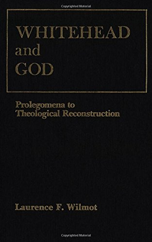 9781554586189: Whitehead and God: Prolegomena to Theological Reconstruction