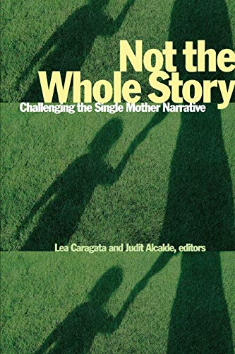 9781554586240: Not the Whole Story: Challenging the Single Mother Narrative (Life Writing)