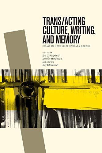 Trans/acting Culture, Writing, and Memory Essays in: Karpinski, Eva C.