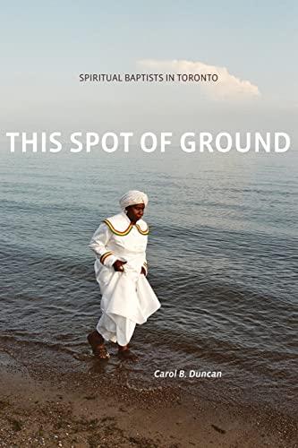 This Spot of Ground (Paperback): Carol B. Duncan