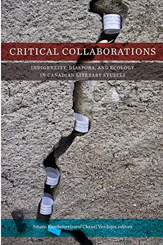 9781554589111: Critical Collaborations: Indigeneity, Diaspora, and Ecology in Canadian Literary Studies (TransCanada)