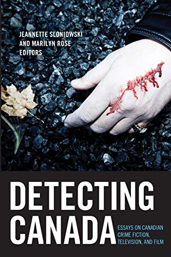 Detecting Canada: Essays on Canadian Detective Fiction, Film, and Television (Paperback): Jeanette ...