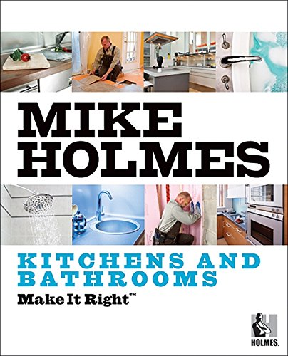 9781554680337: Mike Holmes Kitchens and Bathrooms Make It Right