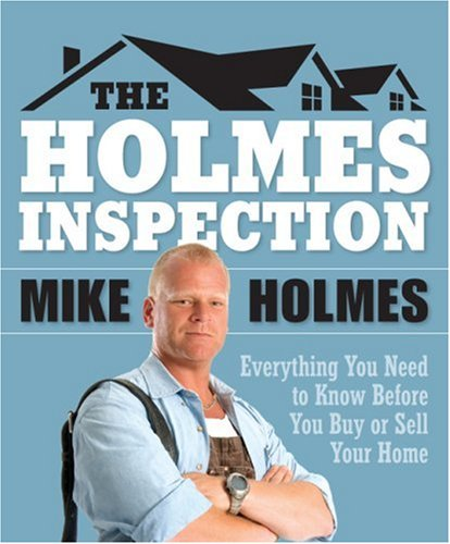 9781554680436: Holmes Inspection Everything You Need to Know Before You Buy or Sell Your Home