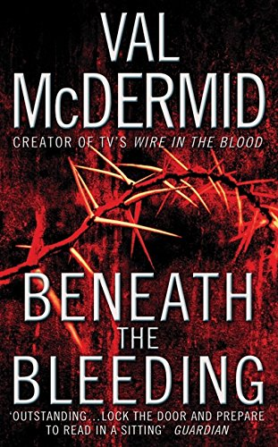 9781554680795: Beneath The Bleeding (Tony Hill and Carol Jordan Series)