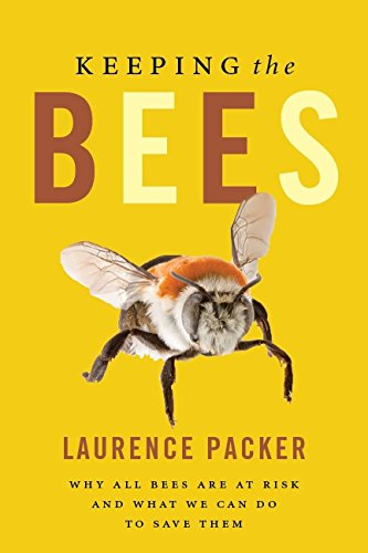 9781554681099: Keeping The Bees: Why All Bees Are At Risk And What We Can Do To