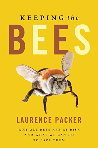 9781554681105: Keeping The Bees: Why All Bees Are At Risk And What We Can Do To