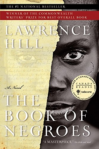The Book of Negroes: A Novel [Signed]: Hill, Lawrence