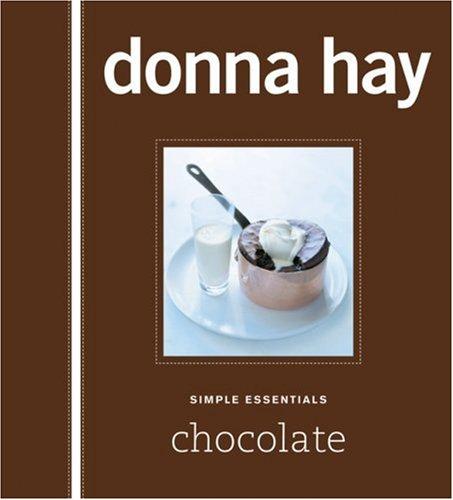 9781554681587: Simple Essentials Chocolate [ SIMPLE ESSENTIALS CHOCOLATE BY Hay, Donna ( Author ) Apr-08-2008[ SIMPLE ESSENTIALS CHOCOLATE [ SIMPLE ESSENTIALS CHOCOLATE BY HAY, DONNA ( AUTHOR ) APR-08-2008 ] By Hay, Donna ( Author )Apr-08-2008 Hardcover