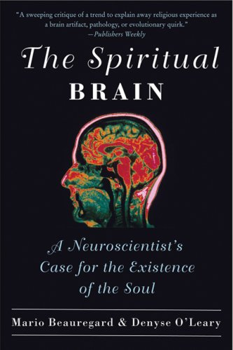 9781554682188: The Spiritual Brain: A Neuroscientist's Case for the Existence of the Soul