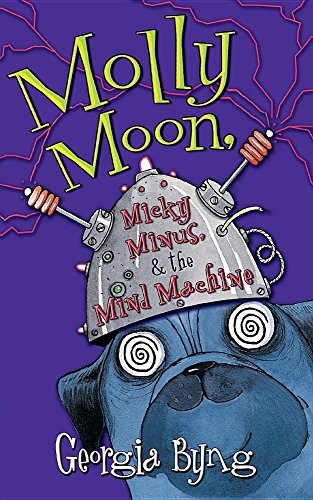 9781554682232: Molly Moon, Micky Minus And The Mind Machine
