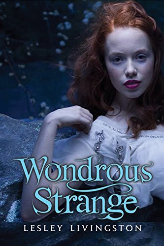 9781554682737: Wondrous Strange (Wondrous Strange Trilogy)