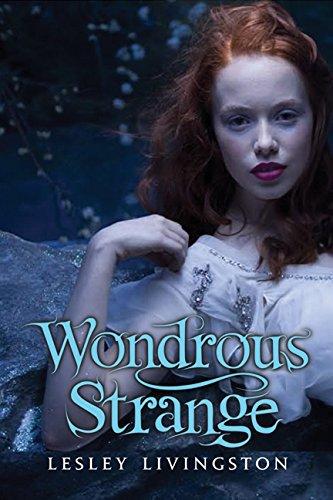 9781554682744: Wondrous Strange (Wondrous Strange Trilogy)