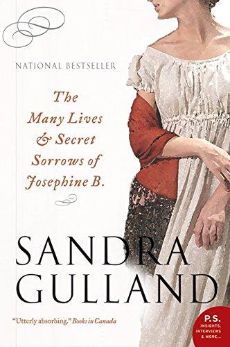 The Many Lives And Secret Sorrows Of Josephine B: Gulland, Sandra
