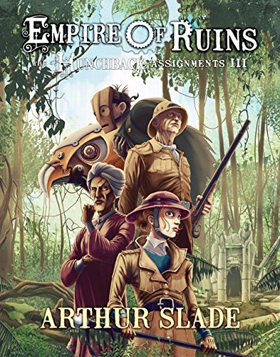 Empire of Ruins: The Hunchback Assignments 3: Arthur Slade