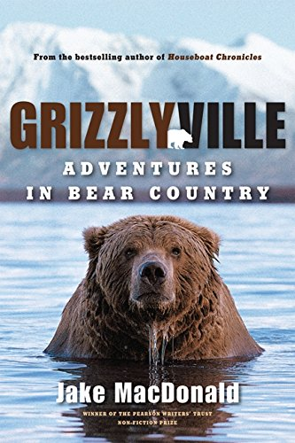 Grizzlyville: Adventures in Bear Country