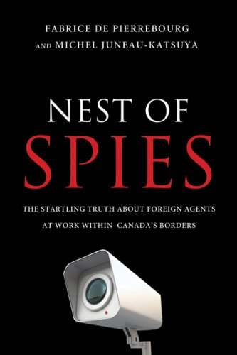 9781554684496: Nest of Spies: The Startling Truth About Foreign Agents at Work Within Canada's Borders