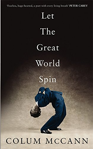 Let The Great World Spin (Signed True: McCann, Colum
