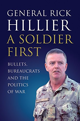 A Soldier First [SIGNED]: Rick Hillier