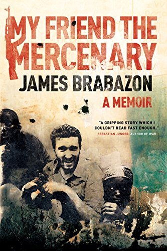 9781554685493: My Friend The Mercenary: A Memoir