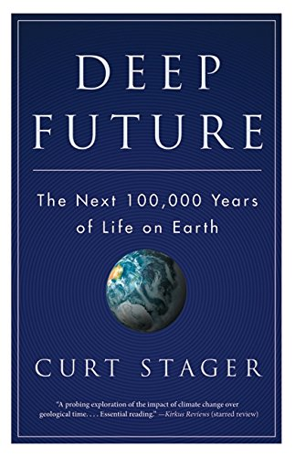 9781554686636: Deep Future: The Next 100,000 Years Of Life On Earth