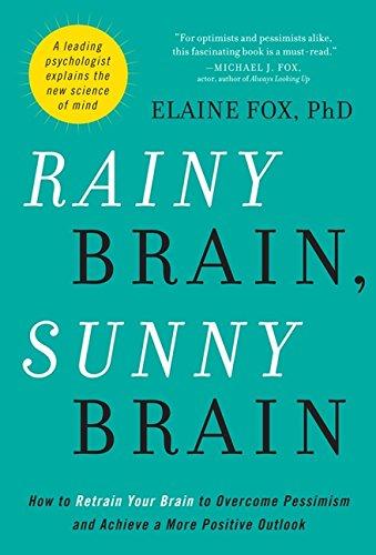 9781554686841: Rainy Brain, Sunny Brain: How To Retrain Your Brain To Overcome P