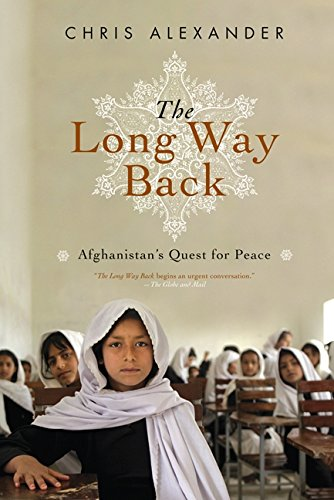 The Long Way Back: Afghanistan's Quest for Peace: Alexander, Chris