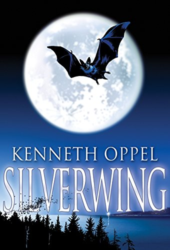 Silverwing (Silverwing, Book 1): Oppel, Kenneth