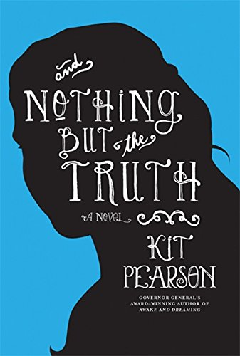 And Nothing But the Truth: Pearson, Kit