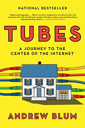 9781554689804: Tubes: A Journey to the Center of the Internet