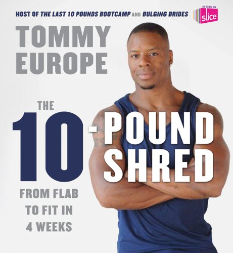 9781554689972: The 10-pound Shred: From Flab to Fit in 4 Weeks