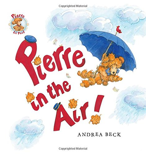 Pierre in the Air! (Pierre Le Poof): Andrea Beck