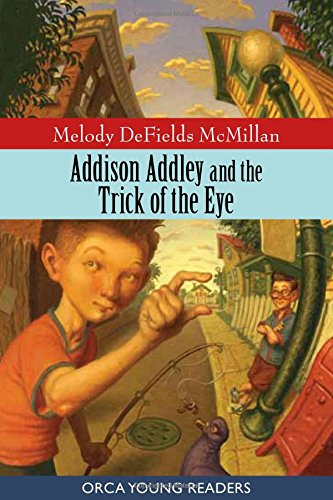 9781554691890: Addison Addley and the Trick of the Eye (Orca Young Readers)