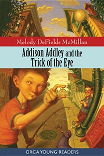 9781554691906: Addison Addley and the Trick of the Eye (Orca Young Readers)
