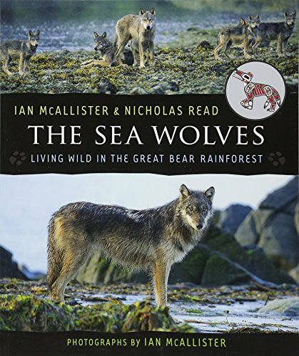 The Sea Wolves: Living Wild in the Great Bear Rainforest (Paperback)