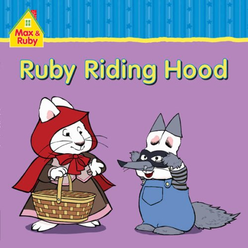 Ruby Riding Hood (Max and Ruby) (1554700205) by Rosemary Wells