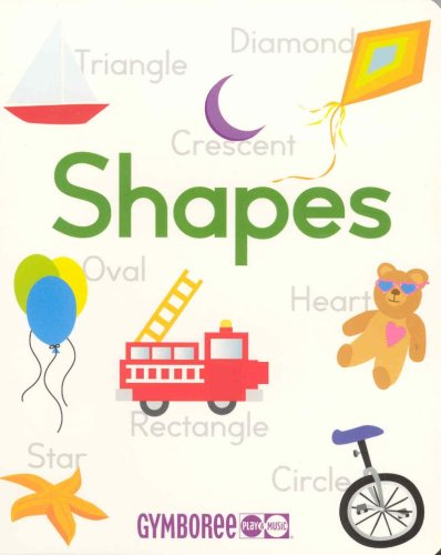 9781554700400: Gymboree Shapes: Learn Shapes in Five Languages (Gymboree Play & Music) (English, Spanish, French, German and Italian Edition)