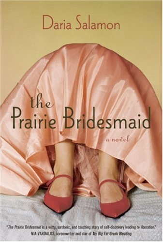 The Prairie Bridesmaid [SIGNED CANADIAN 1ST/1ST]: Salamon, Daria