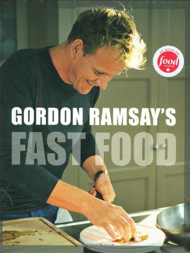 9781554700646: Gordon Ramsay's Fast Food: Recipes from the F Word