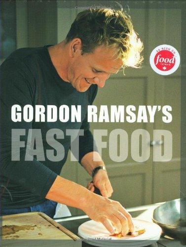 9781554700646: Gordon Ramsay's Fast Food