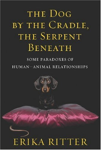 The Dog By The Cradle, The Serpent Beneath : Some Paradoxes Of Human-Animal Relationships