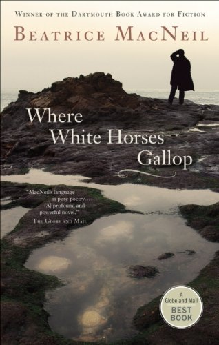 9781554701117: Where White Horses Gallop (Globe and Mail Best Books)