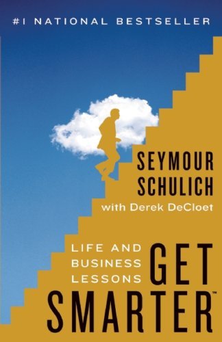 Get Smarter: Life and Business Lessons: Schulich, Seymour