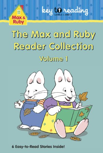 The Max and Ruby Reader Collection: Volume 1: Wells, Rosemary