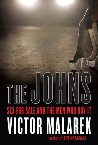 9781554701575: The Johns: Sex for Sale and the Men Who Buy It